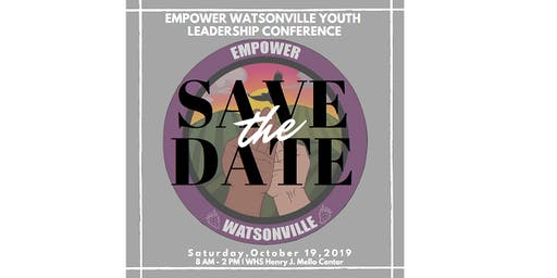 2019 Empower Watsonville Leadership Conference