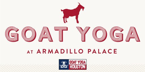 Goat Yoga Houston & Goode Co. Armadillo Palace