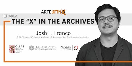 "Charla: The ""X"" in the Archives w/ Josh T. Franco tickets"