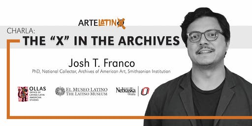 "Charla: The ""X"" in the Archives w/ Josh T. Franco"