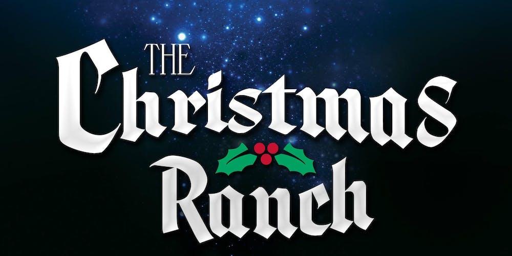 The Christmas Ranch.The Christmas Ranch 2019