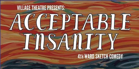 Acceptable Insanity: Sketch Comedy tickets