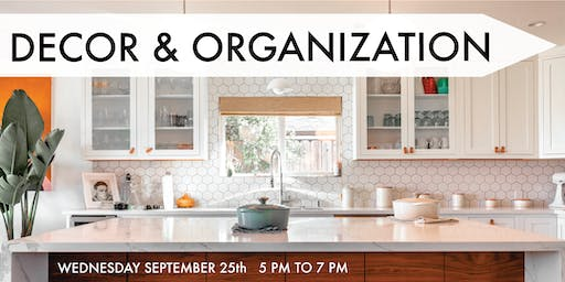 DECOR & ORGANIZATION: Easy Techniques to Transform your Home or Office
