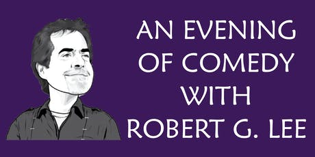 An Evening of Comedy with Robert G. Lee tickets