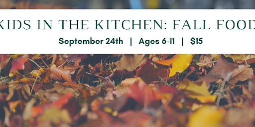 Kids in the Kitchen: Fall Foods