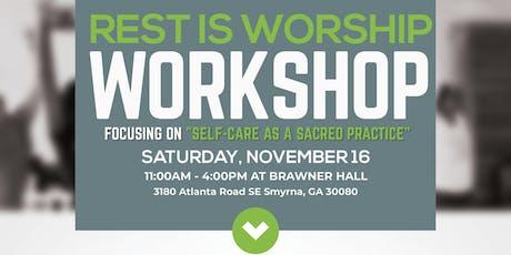 Rest Is Worship Workshop tickets