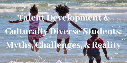 Talent Development & Culturally Diverse Students