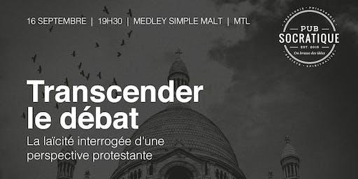Transcender le débat: la laïcité interrogée d'une perspective protestante