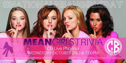 National Mean Girls Day Trivia at CB Live Phoenix