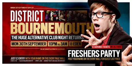 DISTRICT Bournemouth // The Freshers Relaunch Party // 30th Sept @ Eden tickets