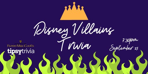 Disney Villains Trivia - Sept 25, 7:30pm - Fionn MacCool's