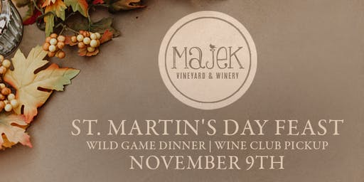 St. Martin's Day Feast, Wild Game Dinner, & Wine Club Pickup