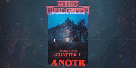 Audio Halloween: Chapter 1 - ANOTR tickets