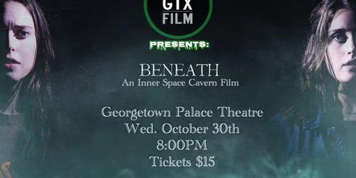 Beneath, A Cave Horror Film, The Palace Theatre, Georgetown