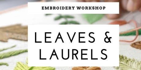 Leaves & Laurels Embroidery Workshops tickets