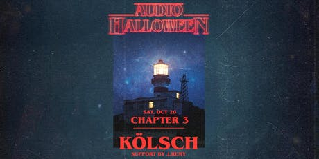 Audio Halloween: Chapter 3 - KÖLSCH tickets