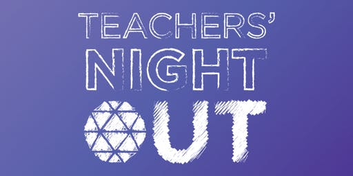 Teacher's Night Out | September 2019