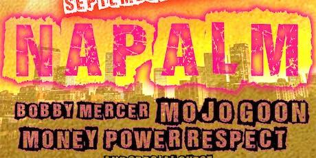NaPalm / Bobby Mercer / Mojo Goon / Money Power Respect tickets
