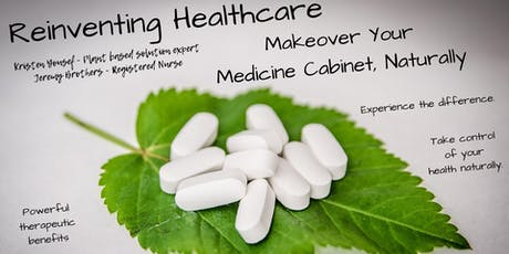 Makeover Your Medicine Cabinet, Naturally tickets