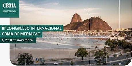 III CONGRESSO INTERNACIONAL CBMA DE MEDIAÇÃO ingressos