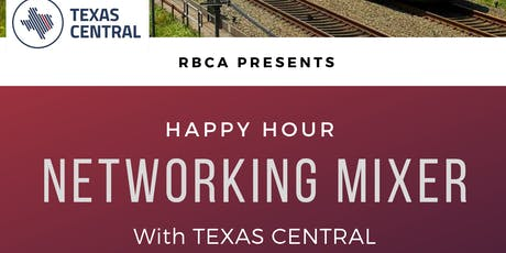 RBCA Happy Hour Networking Mixer With TEXAS CENTRAL tickets