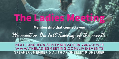 The Ladies Meeting September 2019 Vancouver tickets
