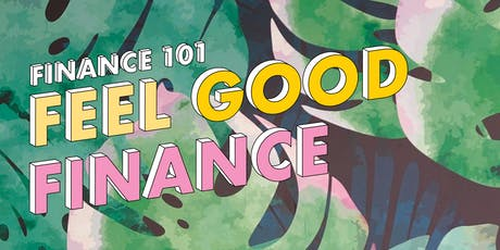 Finance 101: Feel Good Finance tickets