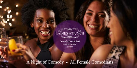 LADIES AT LUNCH Comedy tickets