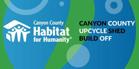 Canyon County Habitat for Humanity UpCycle Shed Build Off tickets