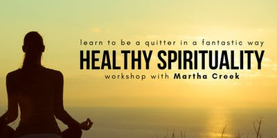 Healthy Spirituality: Be a quitter in a fantastic way!