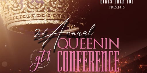 Girls Talk 101 Queenin Conference