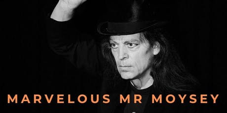 Marvelous Mr Moysey tickets