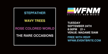 WFNM 9/24: STEPFATHER, WAVY TREES, ROSE COLORED WORLD, THE RARE OCCASIONS tickets