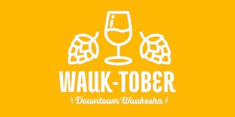 Wauk-Tober: A Downtown Waukesha Wine & Beer Walk  tickets