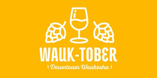 Wauk-Tober: A Downtown Waukesha Wine & Beer Walk