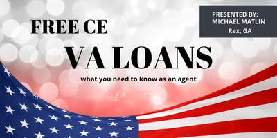 FREE CE   VA LOANS - What you need to know as as agent