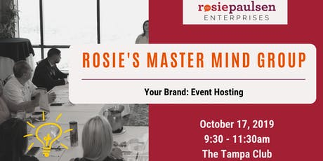 Rosie's Master Mind Group - Your Brand: Event Hosting tickets