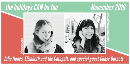 The Holidays CAN Be Fun Tour w/ Julia Nunes & Elizabeth and the Catapult