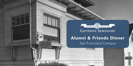 Alumni and Friends Dinner | San Francisco Campus tickets