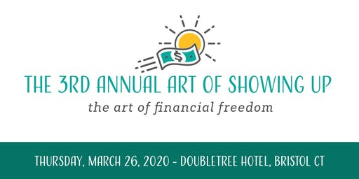 The Art of Financial Freedom - 3rd Annual Art of Showing Up
