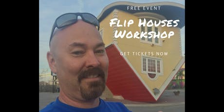 Flip Houses Quick Workshop - LAX South tickets