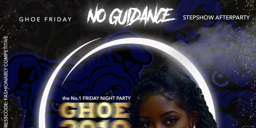 GHOE Step-Show Afterparty | NO GUIDANCE |