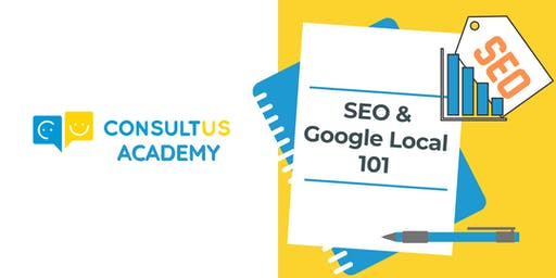 SEO & Google Local 101  - September 21st 2019