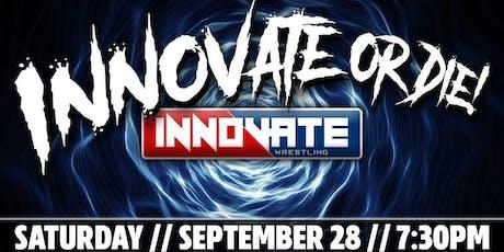 Innovate Wrestling's Innovate or Die tickets