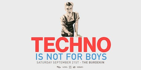 Techno Is Not For Boys tickets