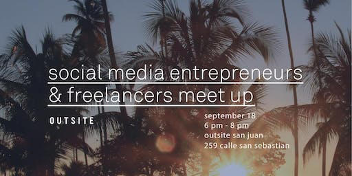 Social Media Entrepreneurs & Freelancers Meet Up / San Juan