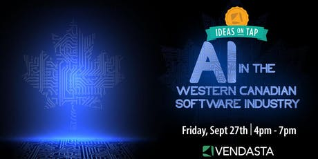 Ideas on Tap: AI in the Western Canadian Software Industry  tickets