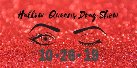 5th Annual Hallow-Queens Drag Show tickets
