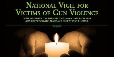 7th Annual National Vigil for All Victims of Gun Violence tickets