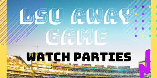LSU Away Game Watch Party
